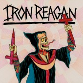 Iron Reagan - Crossover Ministry LP