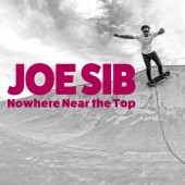 Joe Sib - Nowhere Near the Top 10""