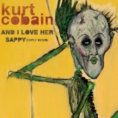 Kurt Cobain - And I Love Her / Sappy (Early Demo) 7""