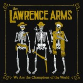 The Lawrence Arms - We Are The Champions Of The World 2XLP vinyl
