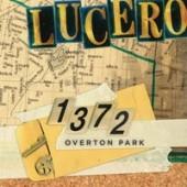 Lucero - 1372 Overton Park LP