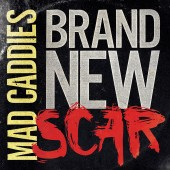 Mad Caddies - Brand New Scar 7""