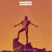 Mammoth Mammoth - Mount The Mountain LP