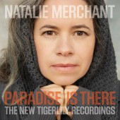 Natalie Merchant - Paradise is There: The New Tigerlily Recordings 2XLP