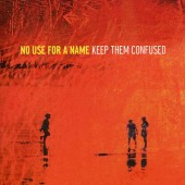 No Use For A Name - Keep Them Confused Vinyl LP