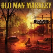Old Man Markley - Blood On My Hands 7""