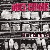 Only Crime - To The Nines LP
