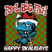 Reel Big Fish - Happy Skalidays LP
