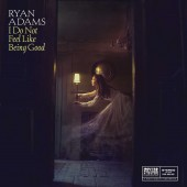 Ryan Adams - I Do Not Feel Like Being Good EP