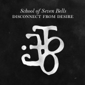 School Of Seven Bells - Disconnect From Desire 2XLP