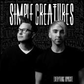 Simple Creatures - Everything Opposite Vinyl LP