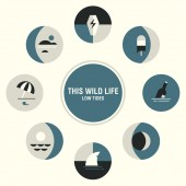 This Wild Life - Low Tides LP