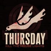 Thursday - Kill The House Lights LP