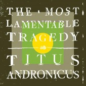 Titus Andronicus - The Most Lamentable Tragedy 3XLP
