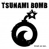 Tsunami Bomb - Trust No One LP