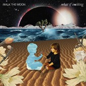 Walk The Moon - What If Nothing 2XLP