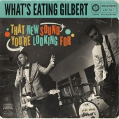 What's Eating Gilbert - That New Sound You're Looking For LP