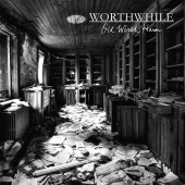 Worthwhile - Old World Harm LP