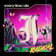 Every Time I Die - Radical (Indie) (Colored)