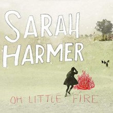 Sarah Harmer - Oh Little Fire LP