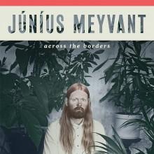 Junius Meyvant - Across The Borders Vinyl LP