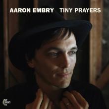 Aaron Embry - Tiny Prayers LP