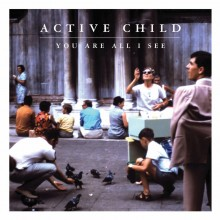 Active Child - You Are All I See LP