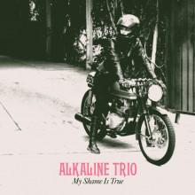 Alkaline Trio - My Shame Is True