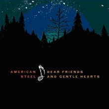 American Steel - Dear Friends And Gentle Hearts LP