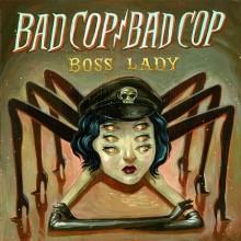 """Bad Cop / Bad Cop - Boss Lady 7"""""""