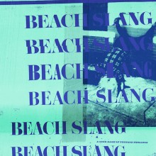 Beach Slang - A Loud Bash Of Teenage Feeling LP
