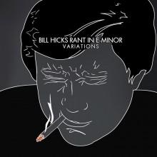 Bill Hicks - Rant In E-Minor: Variations 2XLP