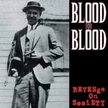 Blood For Blood - Revenge On Society LP