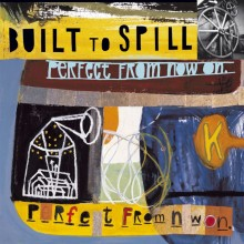 Built To Spill - Perfect From Now On 2XLP