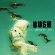 Bush - Science of Things LP
