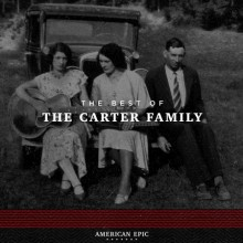 The Carter Family - American Epic: The Best of The Carter Family LP