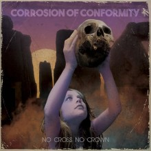 Corrosion of Conformity - No Cross No Crown Vinyl LP