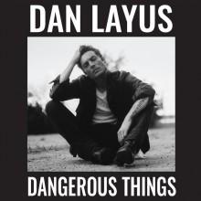 Dan Layus - Dangerous Things LP