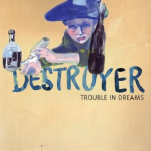 Destroyer - Trouble In Dreams 2XLP