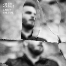 Dustin Kensrue - Carry The Fire LP