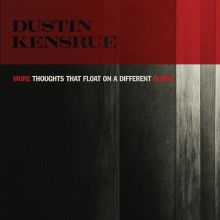 """Dustin Kensrue - More Thoughts That Float On A Different Blood 7"""" Vinyl"""