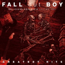 Fall Out Boy - Believers Never Die Vol 2: Greatest Hits (Import) Vinyl LP