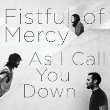 Fistful Of Mercy - As I Call You Down LP