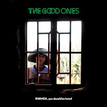 The Good Ones - Rwanda, You Should Be Loved Vinyl LP