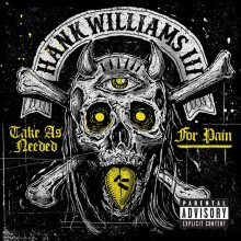 Hank Williams III - Take As Needed For Pain LP