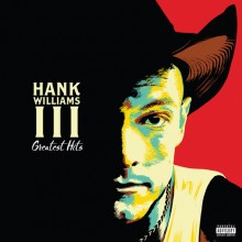Hank Williams III - Greatest Hits LP