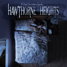 Hawthorne Heights - If Only You Were Lonely LP