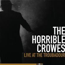 The Horrible Crowes - Live at The Troubadour 2XLP