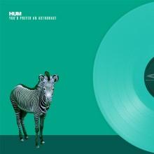 Hum - You'd Prefer An Astronaut (Sea Glass) LP