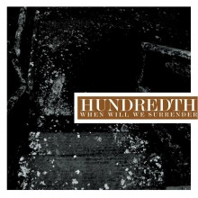 Hundredth - When Will We Surrender LP